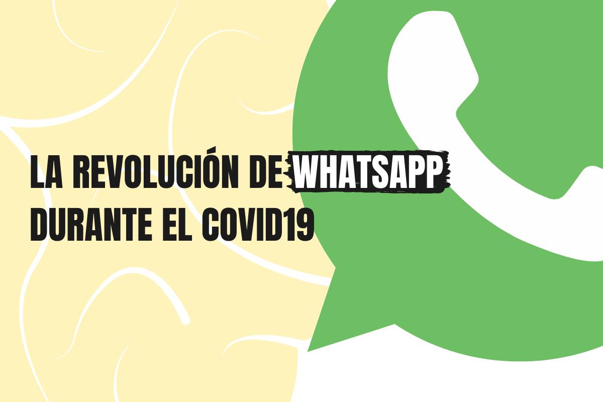La revolución de WhatsApp durante el COVID19