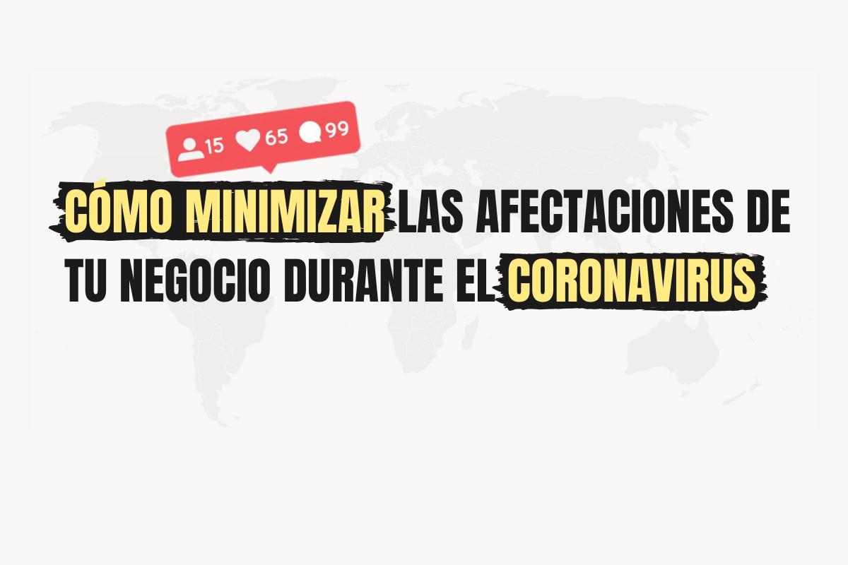 como minimizar las afectaciones a tu negocio durante el coronavirus