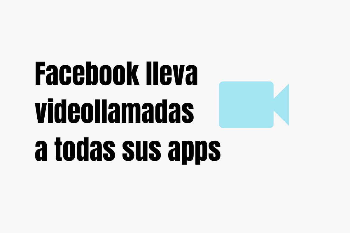 facebook lleva videollamadas