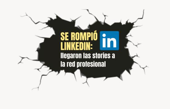 Linkedin: llegaron las stories