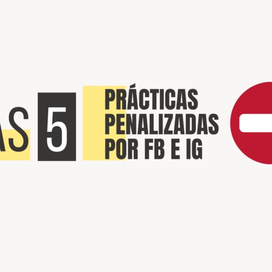 las 5 practicas penalizadas por FB e IG
